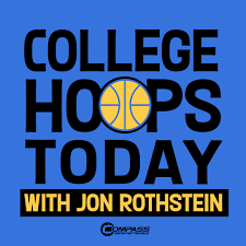 College Hoops Today with Jon Rothstein