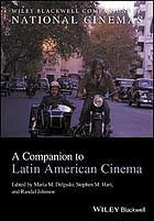 A <b>companion</b> to Latin American cinema (eBook, 2017) [WorldCat.org]