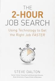 the hour job search using technology to get the right job the 2 hour job search using technology to get the right job faster steve dalton 9781607741701 com books
