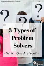 images about interview tips questions answers on there are 3 types of problem solvers out which one you are and which