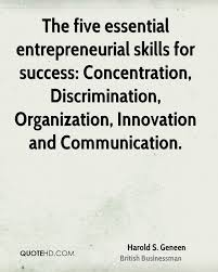 harold s geneen success quotes quotehd the five essential entrepreneurial skills for success concentration discrimination organization innovation and