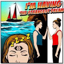 I'm Having the Strangest Dream