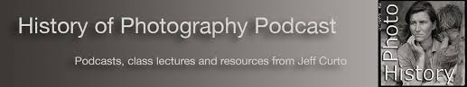 history of photography podcast  podcasts class lectures and  history of photography podcast