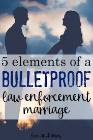 best ideas about police officer police law 5 elements of a bulletproof law enforcement marriage