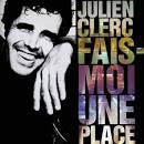 Julien/Fais-Moi une Place