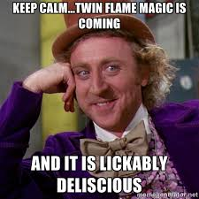 Keep Calm...twin flame magic is coming and it is lickably ... via Relatably.com