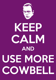 Use more cowbell | quotes | Pinterest | Snl, Keep Calm and Songs via Relatably.com