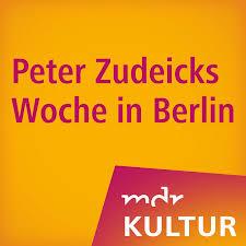 MDR KULTUR Peter Zudeicks Woche in Berlin