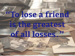 Loss of Friend | Quotes - Your Tribute