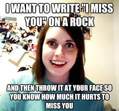 "i want to write ""i miss you"" on a rock and then throw it at your ... via Relatably.com"