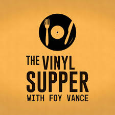 The Vinyl Supper with Foy Vance