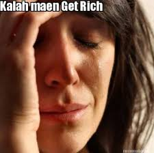 Meme Maker - Kalah maen Get Rich Meme Maker! via Relatably.com