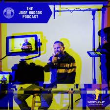 The Jose Burgos Podcast