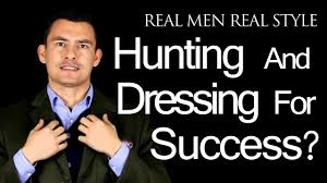 how is hunting similar to dressing for success style tips for men how is hunting similar to dressing for success style tips for men who want to dress sharp