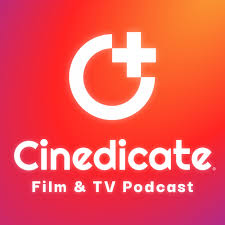 Cinedicate: Film & TV Podcast