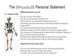applying to university the personal statement this year everyone  personal statement the skeleton writing about the course why do you