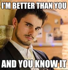 Im better than you Tom memes | quickmeme via Relatably.com