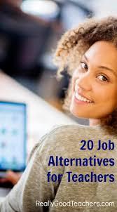 job ideas for teachers 20 job alternatives for teachers