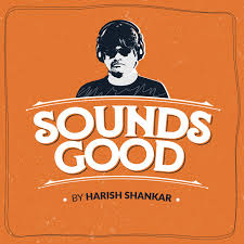 Sounds Good by Harish Shankar