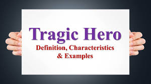 tragic hero definition characteristics examples tragic hero definition characteristics examples