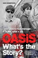 <b>Oasis</b>: <b>What's The</b> Story - Iain Robertson - Google Books