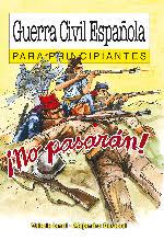 """Guerra Civil Española para principiantes"" - comic - Valeria Ianni y Alejandro Ravassi – año 2007 Images?q=tbn:ANd9GcShRDslSGo7k3MaZuu2kc_p8LPFR2Ph6lUiA8dUz7igO-YvcMLLlA"
