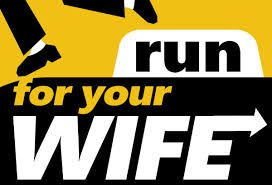 Image result for run for your wife