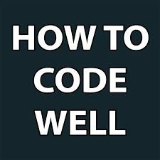 How To Code Well