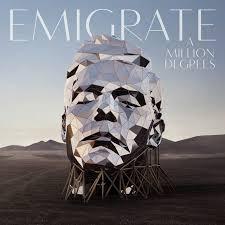<b>Emigrate – A Million</b> Degrees on Spotify