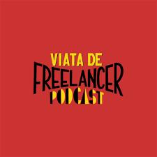Viața de freelancer Podcast