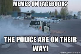 memes on facebook? the police are on their way! - Finnish Police ... via Relatably.com