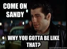 Sandy meme memes | quickmeme via Relatably.com