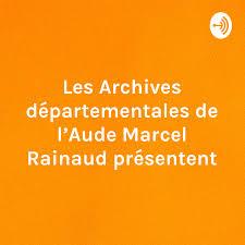 Les Archives départementales de l'Aude Marcel Rainaud présentent