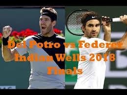 DEL POTRO vs FEDERER Highlights, Indian Wells 2018 Finals ...