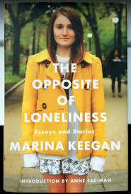 the opposite of loneliness by marina keegan s girl blog the opposite of loneliness by marina keegan s girl blog