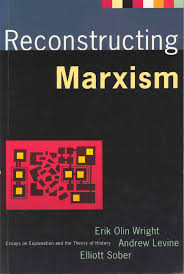 selected published writing reconstructing marxism essays on explanation and the theory of history by erik olin wright andrew levine and elliott sober