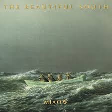 The <b>Beautiful South</b>: <b>Miaow</b>