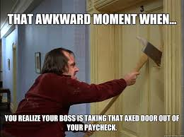 That awkward moment when... You realize your boss is taking that ... via Relatably.com