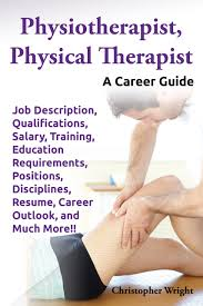cheap education career education career deals on line at get quotations middot physiotherapist physical therapist a career guide job description qualifications salary
