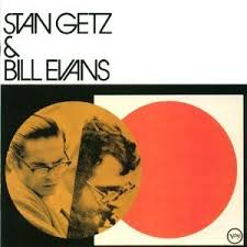 <b>Stan Getz</b> and <b>Bill Evans</b>