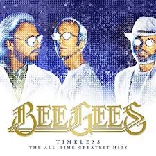 <b>Bee Gees</b> - <b>Timeless</b> - The All Time Greatest Hits By Bee Gees ...