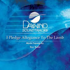 I Pledge Allegiance To The Lamb Daywind