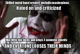 Meme Maker - Skilled metal band creates melodic masterpiece, Hated ... via Relatably.com