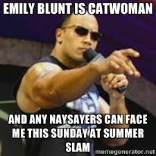 Emily Blunt is Catwoman and any naysayers can face me this Sunday ... via Relatably.com
