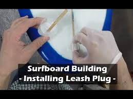 Installing a <b>Surfboard Leash Plug</b> and FCS Plug: How to Build a ...