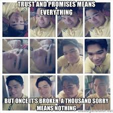 trust and promises means everything but once it's broken, a ... via Relatably.com