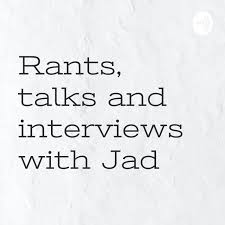 Rants, talks and interviews with Jad