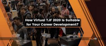 How Virtual TJF <b>2020</b> Best <b>Suitable</b> For Career Development?