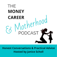 Money Career & Motherhood Podcast