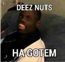 Deez Nuts | Know Your Meme via Relatably.com